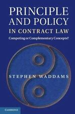 Principle and Policy in Contract Law : Competing or Complementary Concepts?...