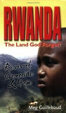 Rwanda: The Land God Forgot?,Meg Guillebaud