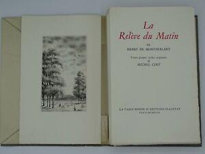LA RELEVE DU MATIN. MONTHERLANT. Pointes sèches de Michel CIRY.1949.Ex numéroté