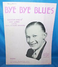 Bye Bye Blues Sheet Music Bert Lown And Hotel Biltmore Orchestra 1930