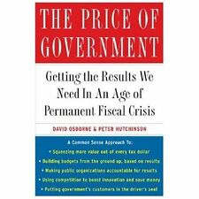 The Price of Government: Getting the Results We Need in an Age of Permanent Fisc