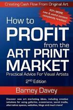 How to Profit from the Art Print Market - 2nd Edition (Paperback or Softback)