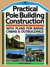 Practical Pole Building Construction : With Plans for Barns, Cabins and...