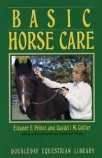 Doubleday Equestrian Library: Basic Horse Care by Eleanor F. Prince and Gaydell