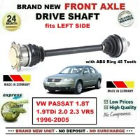 FOR VW PASSAT 1.8T 1.9TDi 2.0 2.3 VR5 1996-2005 NEW FRONT AXLE LEFT DRIVESHAFT