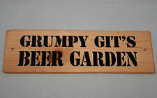 Sign Grumpy Git BEER GARDEN Hanging Outdoor Plaque Party Deck Patio Shed Den BBQ