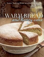 NEW - Warm Bread and Honey Cake: Home Baking from Around the World