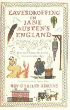 Eavesdropping on Jane Austen's England: How our ancestors lived two centuries ago by Lesley Adkins, Roy A. Adkins (Paperback, 2014)