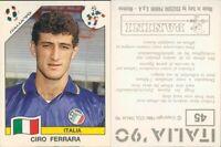 R@R@ FIGURINA CALCIATORI PANINI -ITALIA 90--N.45,CIRO FERRARA -NEW/EDICOLA