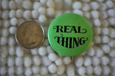 Real Thing Vintage Hippie Green Pin Pinback Button #26500