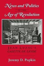 News and Politics in the Age of Revolution : Jean Luzac's Gazette de Leyde: B...