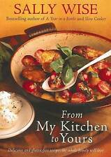 FROM MY KITCHEN TO YOURS by Sally Wise 2010 COOK BOOK Gluten-Free Recipes Free P