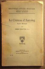 BELGIQUE - TOURNAI - ESCAUT - LE CHÂTEAU D'ANTOING par Félicien LEURIDANT 1938