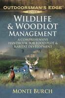Wildlife & Woodlot Management: A Comprehensive Handbook for Food Plot & Habitat