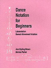 Dance Notation for Beginners: Labanotation/Benesh Movement Notation