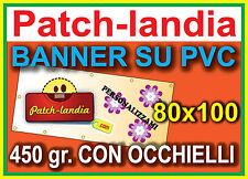 Banner Striscione PVC 450gr. con OCCHIELLI PERSONALIZZATO esterni -  cm 80x100
