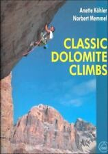Classic Dolomite Climbs: 102 High Quality Rock-Climbs Between the Uiaa Grades II