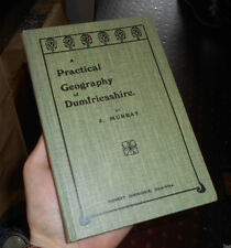 A Practical Geography of Dumfriesshire Scotland with Maps and Diagrams 1921