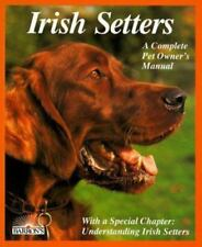 Irish Setters (Complete Pet Owner's Manuals)