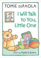 I Will Talk to You, Little One, Hardcover by Grann, Phyllis E.; dePaola, Tomi...