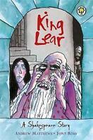 """AS NEW"" King Lear: Shakespeare Stories for Children, Matthews, Andrew, Book"