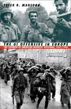 The GI Offensive in Europe : The Triumph of American Infantry Divisions