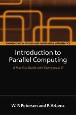 Introduction to Parallel Computing (Oxford Texts in Applied and Engineering Math