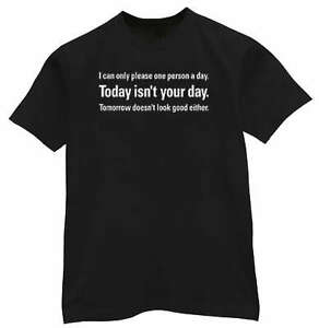 Today Isn't Your Day Funny Saying novelty T-shirt