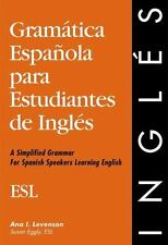 Gramatica Espanola Para Estudiantes De Ingles: A Simplified Grammar for Spanish