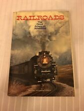 1977 RAILROADS THE GREAT AMERICAN ADVENTURE CHARLTON OGBURN TRAIN PHOTOGRAPHS