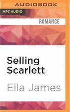 Selling Scarlett : A Love Inc. Novel by Ella James (2016, MP3 CD, Unabridged)