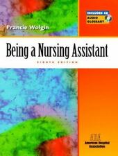 Being a Nursing Assistant (8th Edition), Francie Wolgin, Good Book