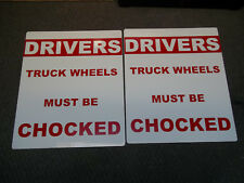 """2 x Signs DRIVERS TRUCK WHEELS MUST BE CHOCKED  20"""" x 24"""" Aluminum"""