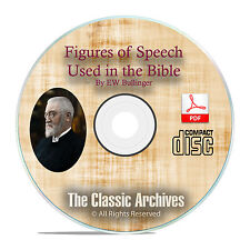 Figures of Speech Used in the Bible, by EW Bullinger, Christian Bible Study F36