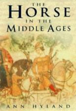 The Horse in the Middle Ages by Ann Hyland