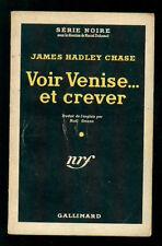 CHASE JAMES HADLEY VOIR VENISE... ET CREVER GALLIMARD 1966 SERIE NOIRE 223