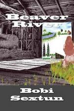 Beaver River by Bobi Sextun (2014, Paperback)