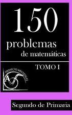 150 Problemas de Matemáticas para Segundo de Primaria (Tomo 1) by Proyecto...
