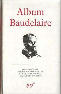 RARE EO BIBLIOGRAPHIE + CLAUDE PICHOIS : ALBUM PLEÏADE CHARLES BAUDELAIRE
