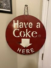 "Have A Coke Here Cicular Hanging Metal Sign 20"" Diameter"