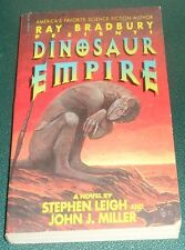 RAY BRADBURY PRESENTS : DINOSAUR EMPIRE Stephen Leigh John Miller 1995 paperback