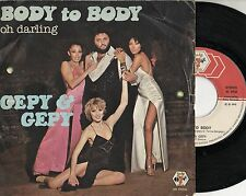 GEPY & GEPY disco 45 giri MADE in ITALY Body to body  1979 STAMPA ITALIANA