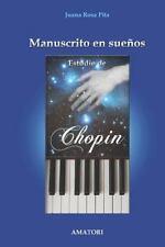 Manuscrito en Sueños : Estudio de Chopin by Juana Rosa Pita (2009, Paperback)