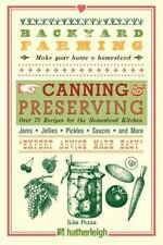 Backyard Farming: Canning & Preserving Book~Over 75 Recipes~Jellies~Sauces~Stews