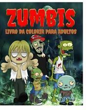 Zumbis Livro Da Colorir Para Adultos by Jason Potash (Portuguese) Paperback Book