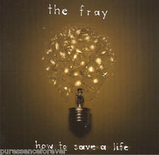 THE FRAY - How To Save A Life (UK 13 Trk 2007 CD Album)