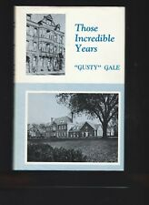 "Those Incredible Years (1987, HC) by Augusta Raymond ""Gusty"" Gale, Signed~Pennsy"