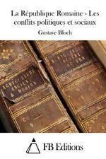 La République Romaine - les Conflits Politiques et Sociaux by Gustave Bloch...