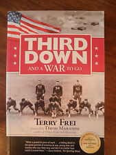 INSCRIBED     Third Down and a War to Go by Terry Frei  WWII