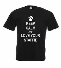 KEEP CALM AND LOVE YOUR STAFFIE T-SHIRT Dog Lover Pet Adults Kids Great Gift